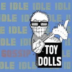 Toy Dolls The - Idle Gossip