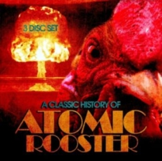 Atomic Rooster - A Classic History Of (3Cd)