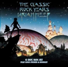 Uriah Heep - The Classic Rock Years Of (6 Discs)