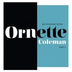 Ornette Coleman - An Evening with Ornette Coleman, Part 2