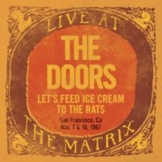 The Doors - Live At The Matrix: Let's Feed Ice Cream To The Rats, San Francisco, CA - March