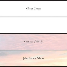 Oliver Coates - John Luther Adams' Canticles Of The