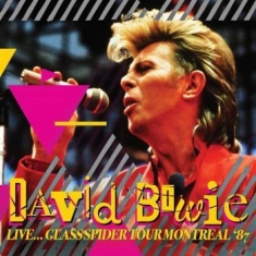 Bowie David - Live..Glass Spider Montreal '87 (Fm
