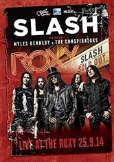 Slash, Myles Kennedy And The Conspi - Live At The Roxy 25.9.14