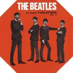 The beatles - Su Dischi Parlophon Vol. 3