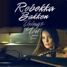 Bakken Rebekka - Things You Leave Behind