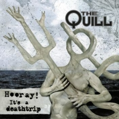 Quill The - Hooray! It's A Deathtrip (Lp+Cd)