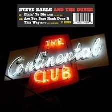 Steve Earle & The Dukes - LIVE FROM THE CONTINENTAL CLUB RSD 2018 IMPORT