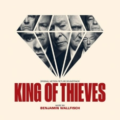 Benjamin Wallfisch - King Of Thieves (Original Moti