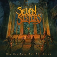Seven Sisters - The Cauldron And The Cross