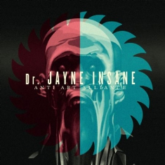 Dr. Jayne Insane - Anti art Alliance