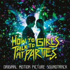 Original Soundtrack - How To Talk To Girls At Parties
