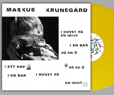 Markus Krunegård - I huvet på en idiot i en bar... ( Bengans  numbered yellow vinyl)