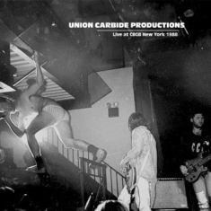Union Carbide Productions - Live At Cbgb New York 1988