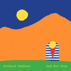 RICHARD SADFACE - Sad But True
