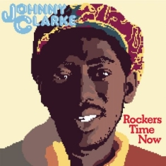 Johnny Clarke - Rockers Time Now