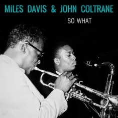 Miles Davis & John Coltrane - So What