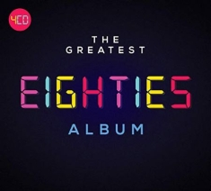 Blandade Artister - The Greatest Eighties Album