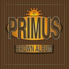 Primus - Brown Album (2Lp)