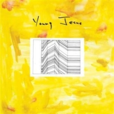 Young Jesus - Whole Thing Is Just There