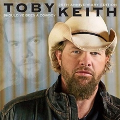 Toby Keith - Should've Been A Cowboy (25Th Anniv