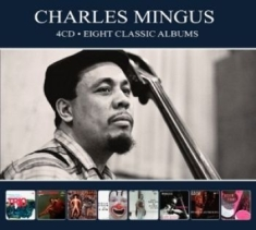 Mingus Charles - Eight Classic Albums (4Cd)