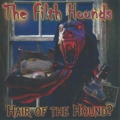 Filth Hounds,The - Hair Of The Hound ?