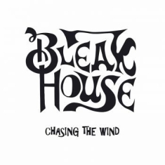 Bleak House - Chasing The Wind