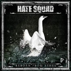 Hate Squad - Reborn From Ashes (Black Vinyl)