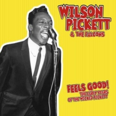 Pickett Wilson - Feels Good: The Early Years Of The