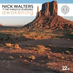 Walters Nick & The Paradox Ensemble - Awakening