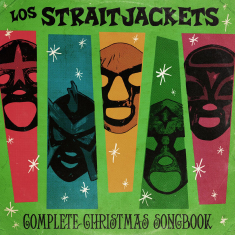 Los Straightjackets - Complete Christmas Songbook