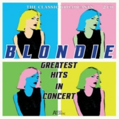 Blondie - Greatest Hits In Concert (2Cd)