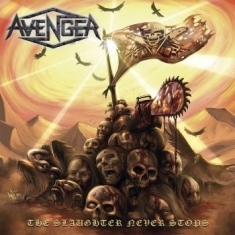Avenger - Slaughter Never Stops The