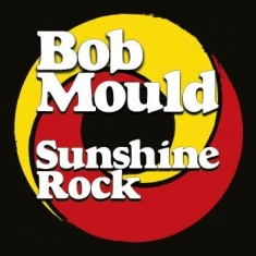 Bob Mould - Sunshine Rock (Ltd Yellow & Red Swi