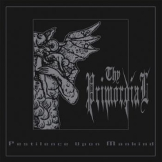 Thy Primordial - Pestilence Against Mankind