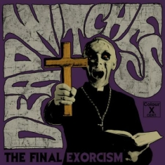 Dead Witches - Final Exorcims The (Vinyl Ltd Colou