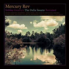 Mercury Rev - Bobby Gentry's Delta Sweete Revisit