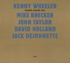 Wheeler, Kenny - Double, Double You