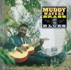Waters Muddy - Muddy Brass & The Blues