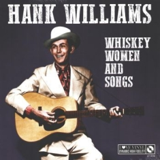Hank Williams - Whiskey Women And Songs