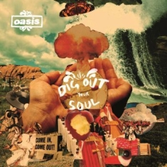 Oasis - Dig Out Your Soul