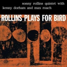Rollins Sonny - Rollins Plays For Bird