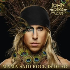 John Diva & Rockets Of Love - Mama Said Rock Is Dead (+Cd)