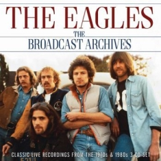 Eagles - Broadcast Archives The (3 Cd)