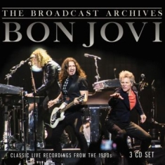 Bon Jovi - Broadcast Archives The (3 Cd)