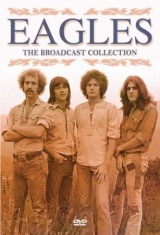 Eagles - Broadcast Collection The (Dvd Broad