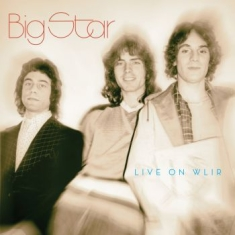 Big Star - Live On Wlir