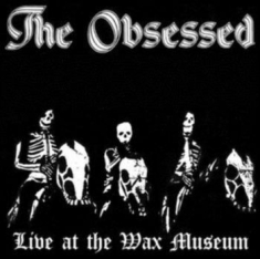 Obsessed The - Live At The Wax Museum