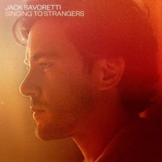 Jack Savoretti - Singing To Strangers (2Lp Ltd.